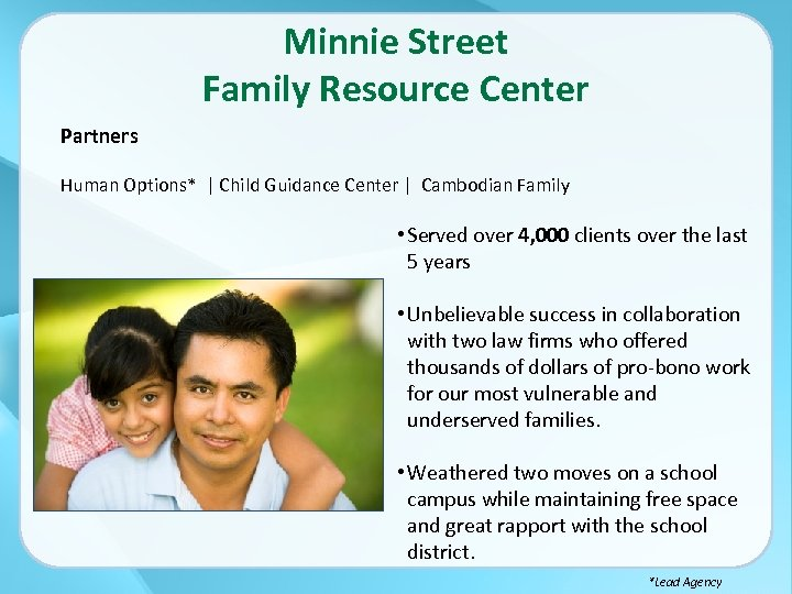 Minnie Street Family Resource Center Partners Human Options* | Child Guidance Center | Cambodian