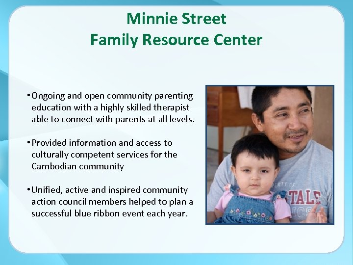 Minnie Street Family Resource Center • Ongoing and open community parenting education with a