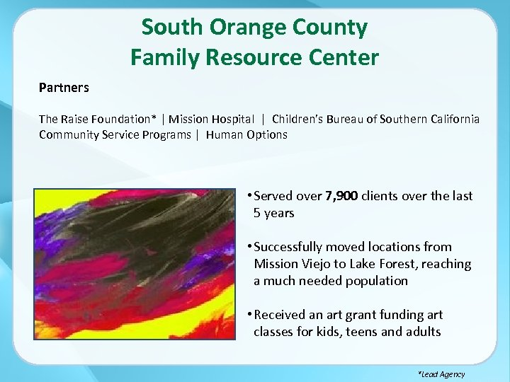 South Orange County Family Resource Center Partners The Raise Foundation*   Mission Hospital  