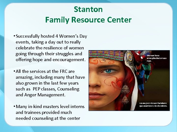 Stanton Family Resource Center • Successfully hosted 4 Women's Day events, taking a day
