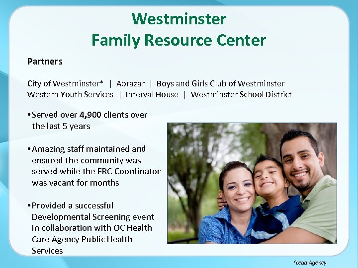 Westminster Family Resource Center Partners City of Westminster* | Abrazar | Boys and Girls