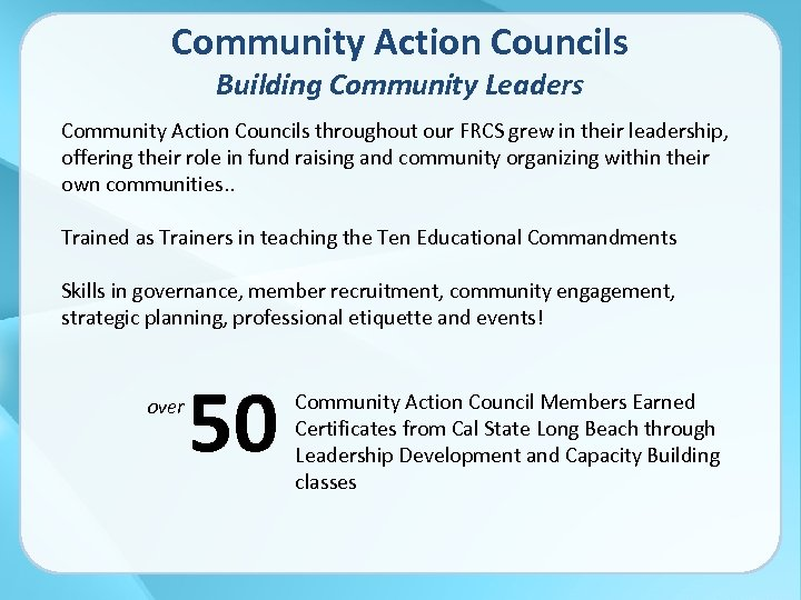 Community Action Councils Building Community Leaders Community Action Councils throughout our FRCS grew in