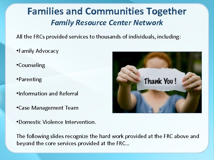 Families and Communities Together Family Resource Center Network All the FRCs provided services to