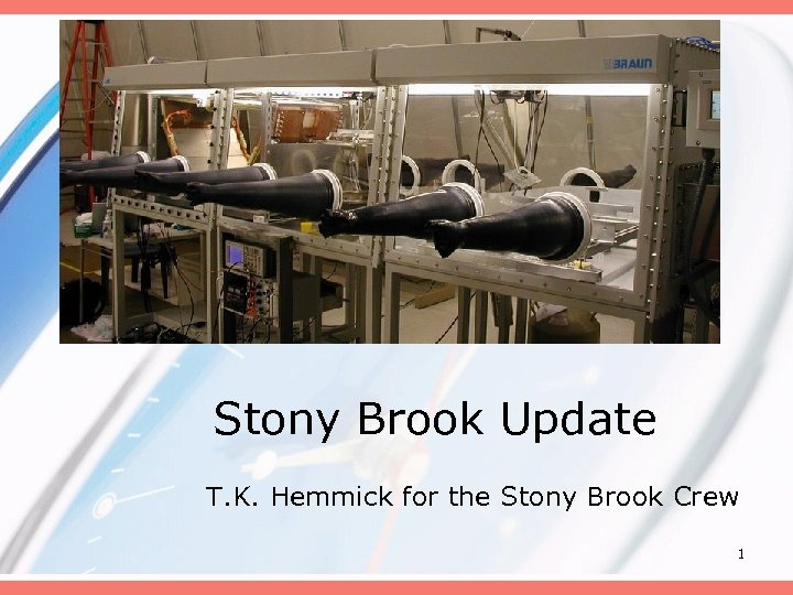 Stony Brook Update T. K. Hemmick for the Stony Brook Crew 1