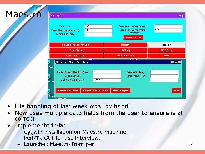 "Maestro • File handling of last week was ""by hand"". • Now uses multiple"