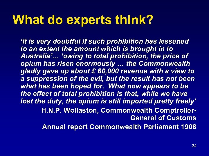 What do experts think? 'It is very doubtful if such prohibition has lessened to