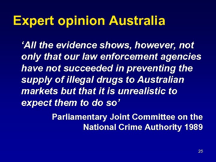 Expert opinion Australia 'All the evidence shows, however, not only that our law enforcement