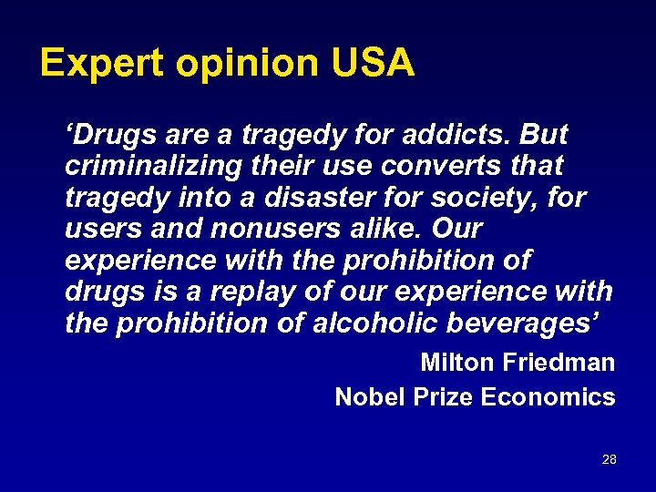 Expert opinion USA 'Drugs are a tragedy for addicts. But criminalizing their use converts