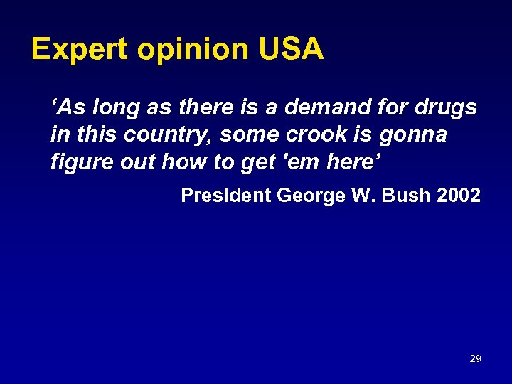 Expert opinion USA 'As long as there is a demand for drugs in this