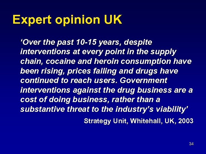 Expert opinion UK 'Over the past 10 -15 years, despite interventions at every point
