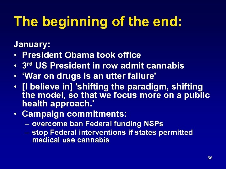 The beginning of the end: January: • President Obama took office • 3 rd