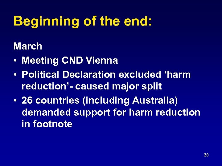 Beginning of the end: March • Meeting CND Vienna • Political Declaration excluded 'harm