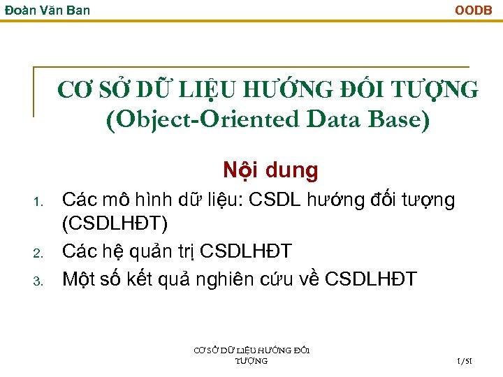 Đoàn Văn Ban OODB CƠ SỞ DỮ LIỆU HƯỚNG ĐỐI TƯỢNG (Object-Oriented Data Base)