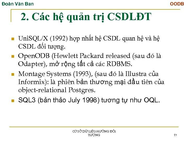Đoàn Văn Ban OODB 2. Các hệ quản trị CSDLĐT n n Uni. SQL/X