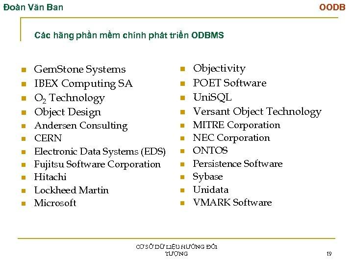 Đoàn Văn Ban OODB Các hãng phần mềm chính phát triển ODBMS n n