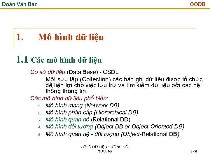 Đoàn Văn Ban 1. OODB Mô hình dữ liệu 1. 1 Các mô hình