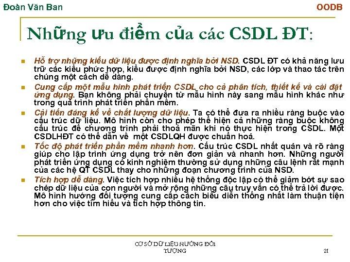 Đoàn Văn Ban OODB Những ưu điểm của các CSDL ĐT: n n n
