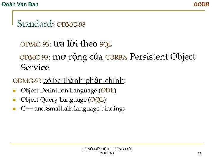 Đoàn Văn Ban OODB Standard: ODMG-93: trả lời theo SQL ODMG-93: mở rộng của