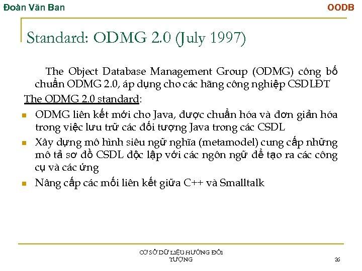 Đoàn Văn Ban OODB Standard: ODMG 2. 0 (July 1997) The Object Database Management