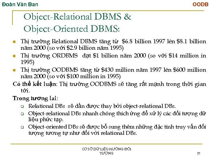 Đoàn Văn Ban OODB Object-Relational DBMS & Object-Oriented DBMS: Thị trường Relational DBMS tăng