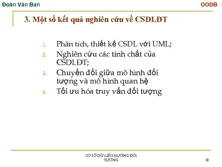 Đoàn Văn Ban OODB 3. Một số kết quả nghiên cứu về CSDLĐT 1.