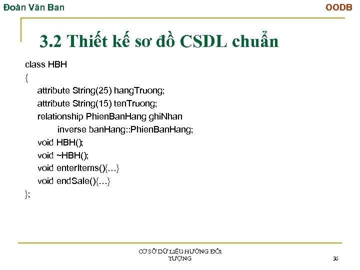 Đoàn Văn Ban OODB 3. 2 Thiết kế sơ đồ CSDL chuẩn class HBH