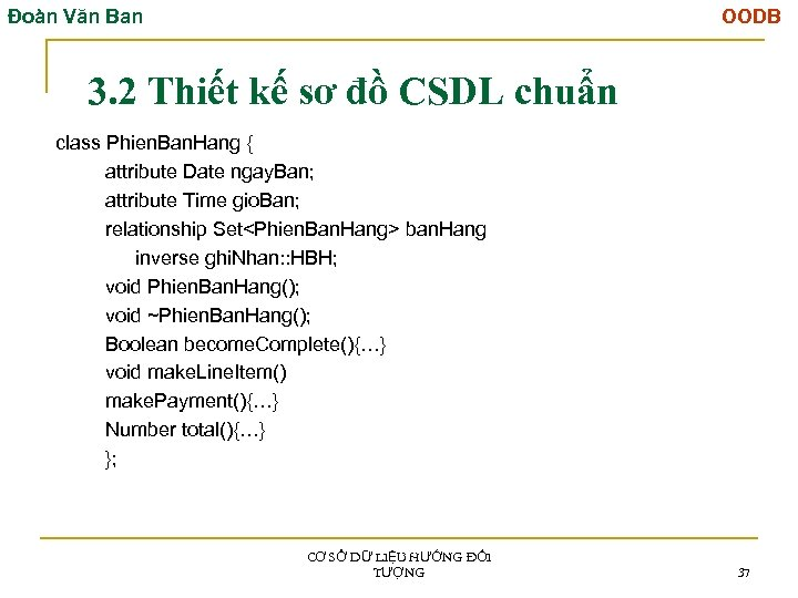 Đoàn Văn Ban OODB 3. 2 Thiết kế sơ đồ CSDL chuẩn class Phien.