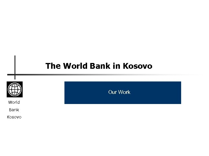 The World Bank in Kosovo Our Work World Bank Kosovo