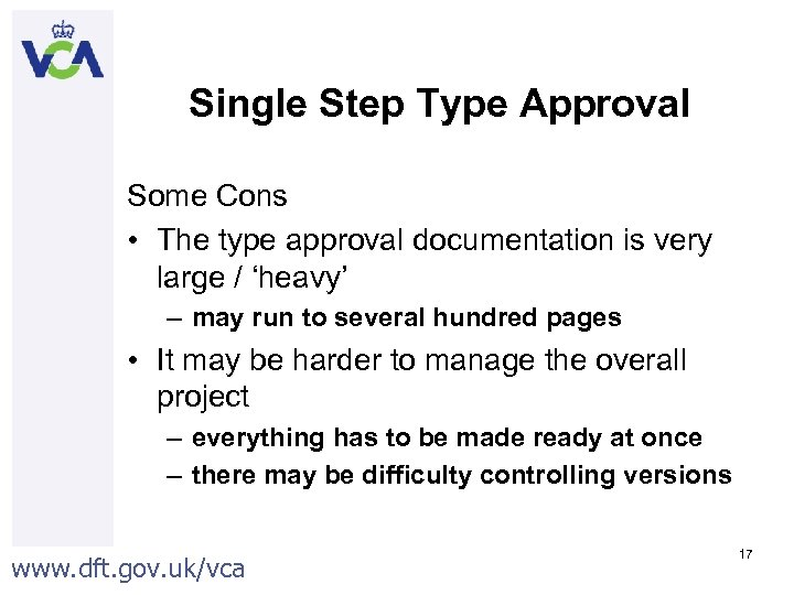 Single Step Type Approval Some Cons • The type approval documentation is very large