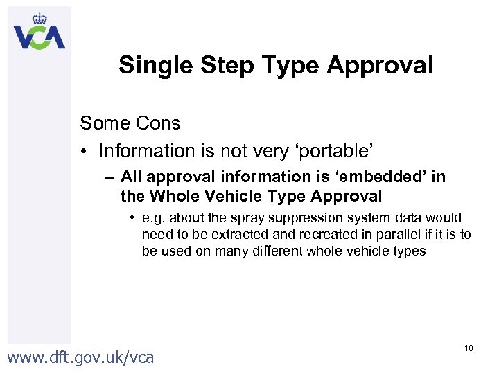Single Step Type Approval Some Cons • Information is not very 'portable' – All