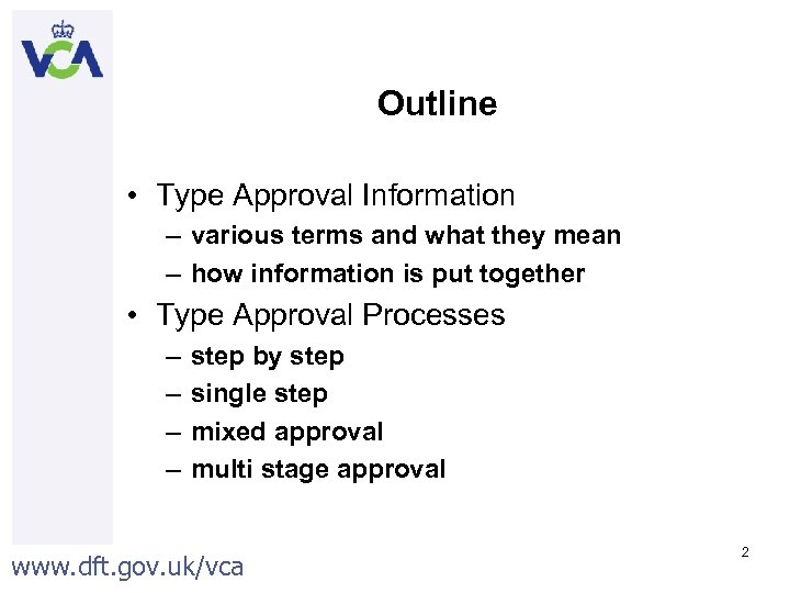 Outline • Type Approval Information – various terms and what they mean – how