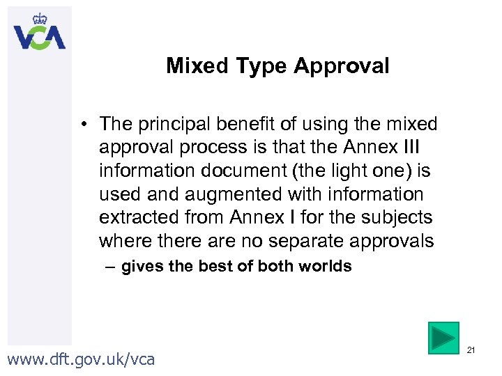 Mixed Type Approval • The principal benefit of using the mixed approval process is