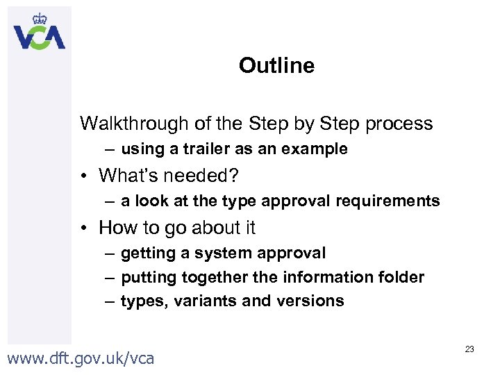Outline Walkthrough of the Step by Step process – using a trailer as an