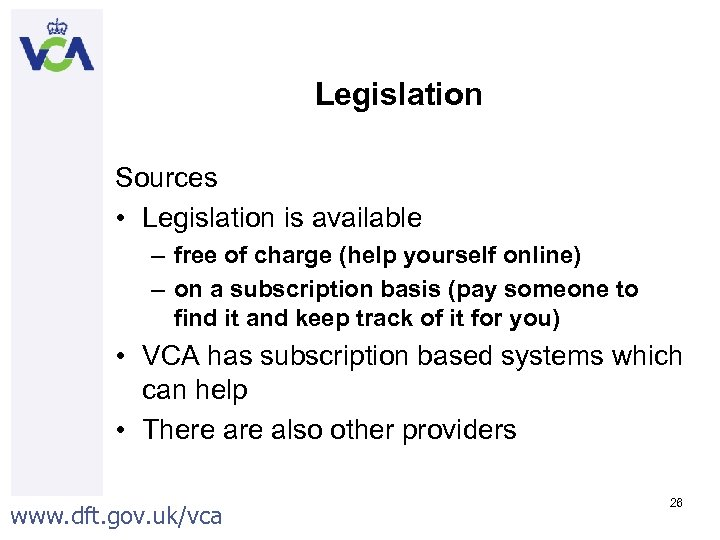 Legislation Sources • Legislation is available – free of charge (help yourself online) –