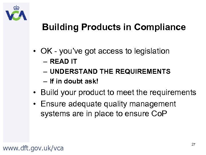 Building Products in Compliance • OK - you've got access to legislation – READ