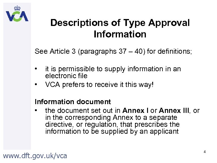 Descriptions of Type Approval Information See Article 3 (paragraphs 37 – 40) for definitions;