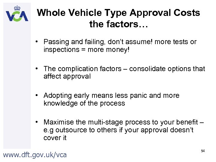 Whole Vehicle Type Approval Costs the factors… • Passing and failing, don't assume! more