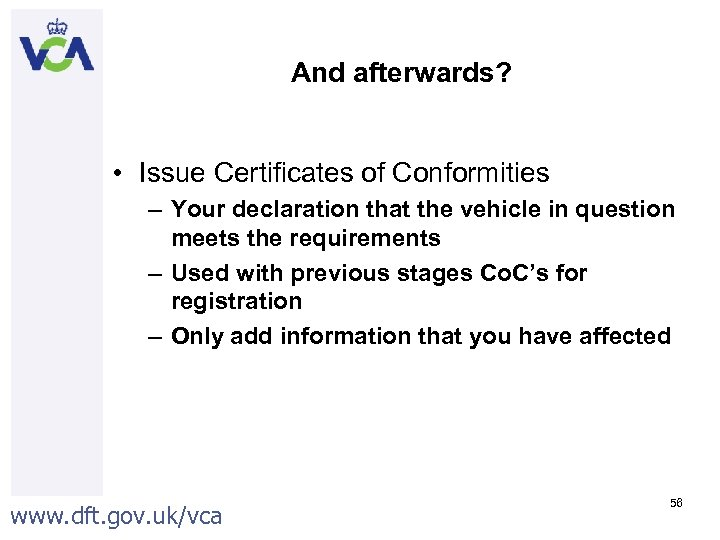And afterwards? • Issue Certificates of Conformities – Your declaration that the vehicle in