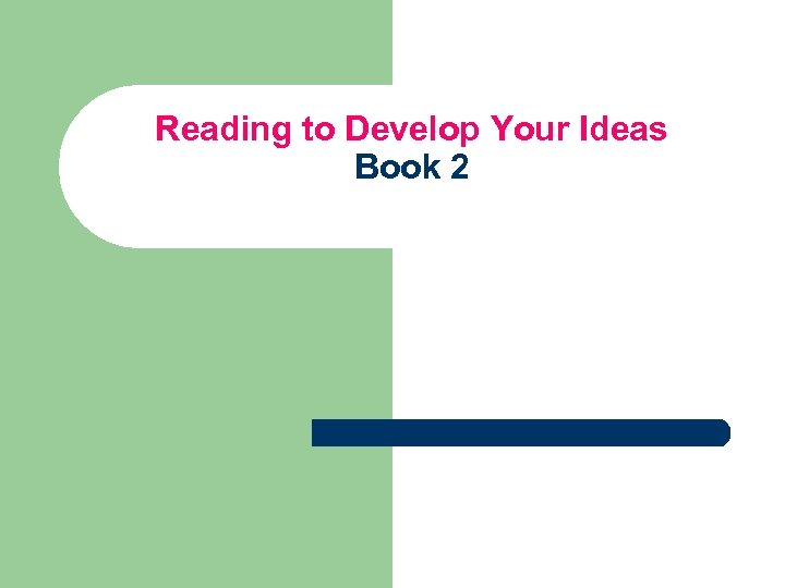 Reading to Develop Your Ideas Book 2