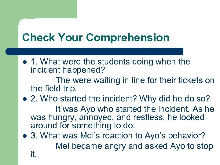 Check Your Comprehension l l l 1. What were the students doing when the