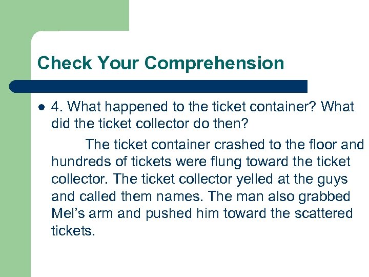 Check Your Comprehension l 4. What happened to the ticket container? What did the