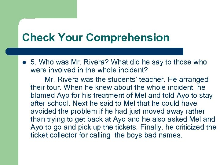 Check Your Comprehension l 5. Who was Mr. Rivera? What did he say to