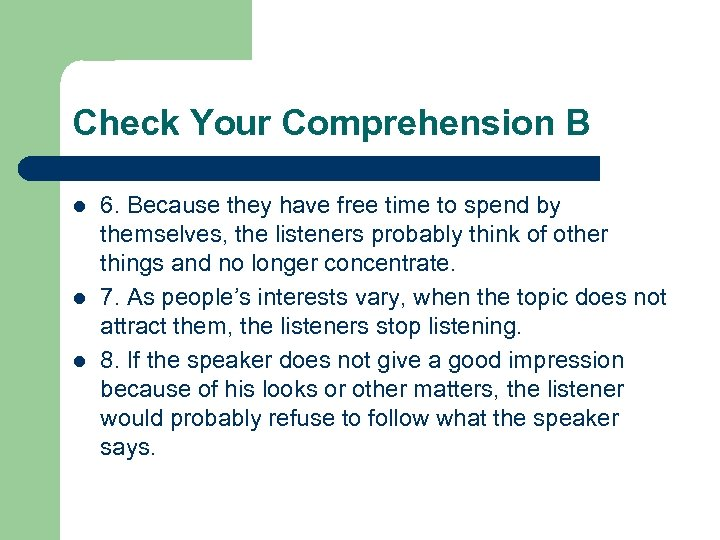 Check Your Comprehension B l l l 6. Because they have free time to