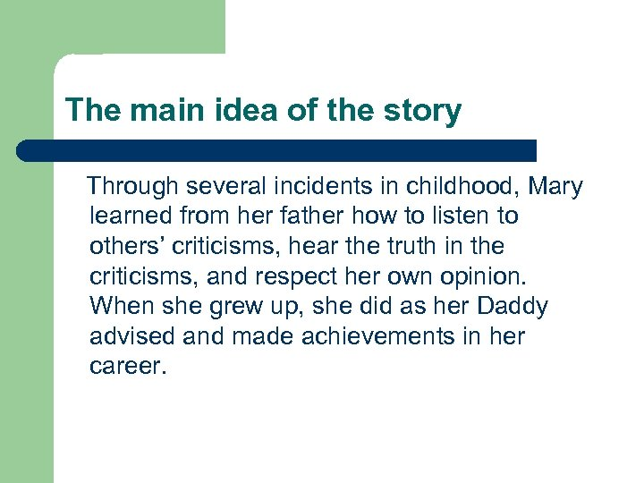 The main idea of the story Through several incidents in childhood, Mary learned from