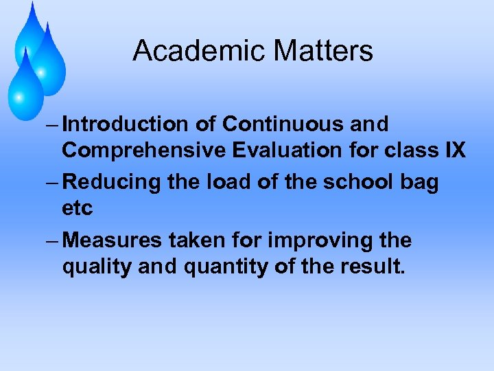 Academic Matters – Introduction of Continuous and Comprehensive Evaluation for class IX – Reducing