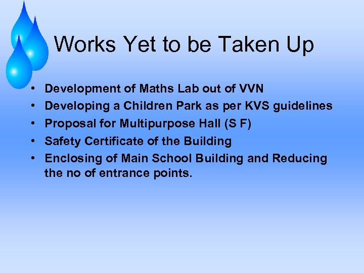 Works Yet to be Taken Up • • • Development of Maths Lab out
