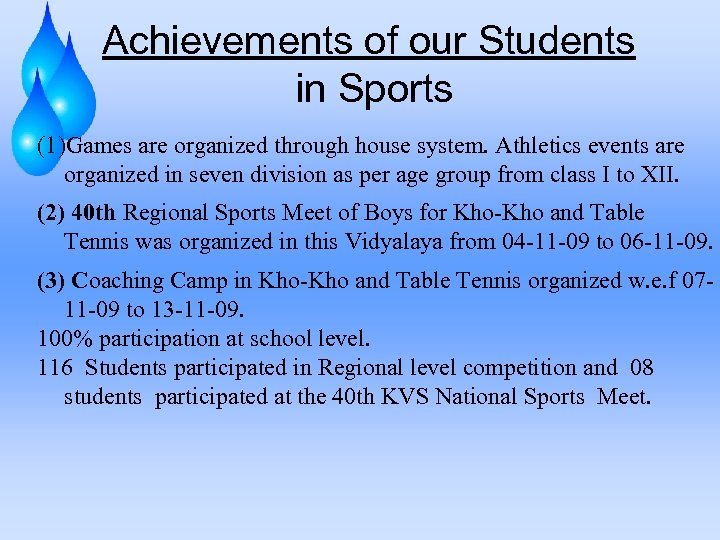 Achievements of our Students in Sports (1)Games are organized through house system. Athletics events
