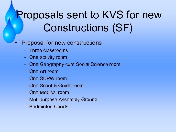 Proposals sent to KVS for new Constructions (SF) • Proposal for new constructions –