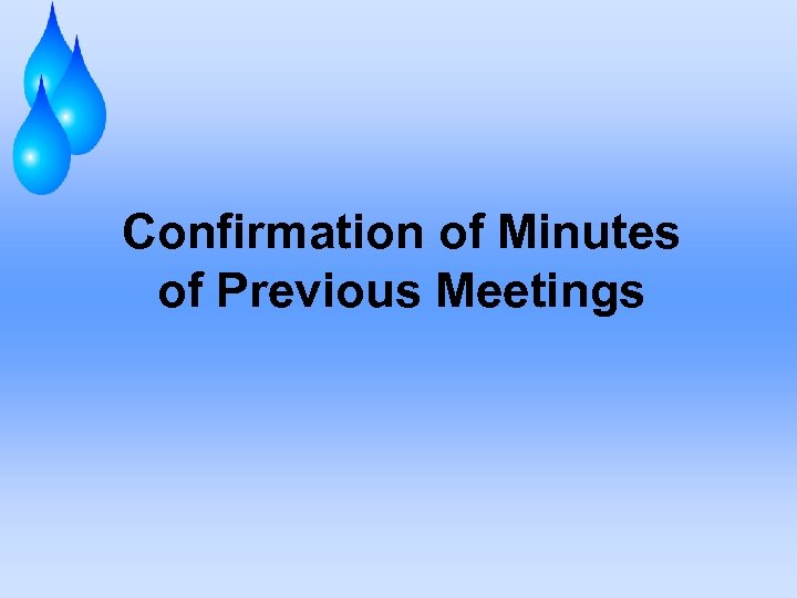 Confirmation of Minutes of Previous Meetings