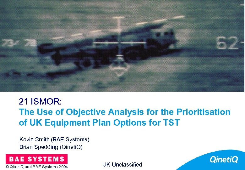 UK Unclassified 21 ISMOR: The Use of Objective Analysis for the Prioritisation of UK